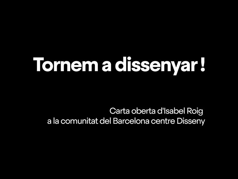 Carta oberta d'Isabel Roig a la comunitat del Barcelona centre de Disseny | Barcelona centro de Diseño